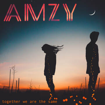Together We Are The Same New 2018 Single by AMZY releasing 09.28.2018